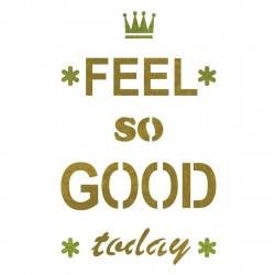Feel So Good Stencil...